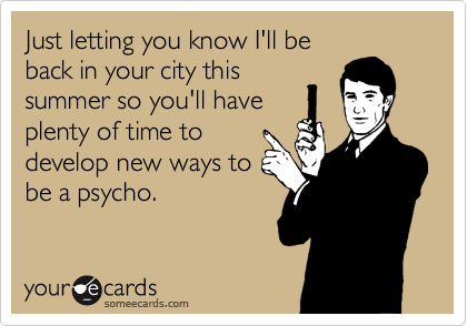 Just letting you know I'll be