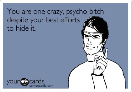 bitch your crazy