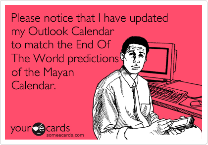 Please notice that I have updated my Outlook Calendar