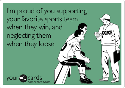 I'm proud of you supporting