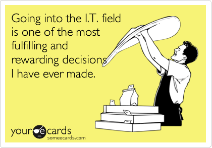 Going into the I.T. field