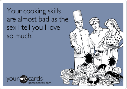 Your cooking skills