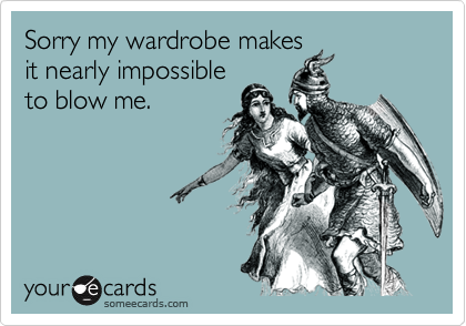 Sorry my wardrobe makes