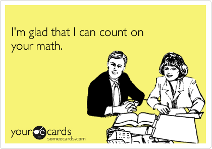 I'm glad that I can count on