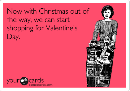 Now with Christmas out of the way, we can start shopping for Valentine's Day.