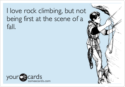 I love rock climbing, but not
