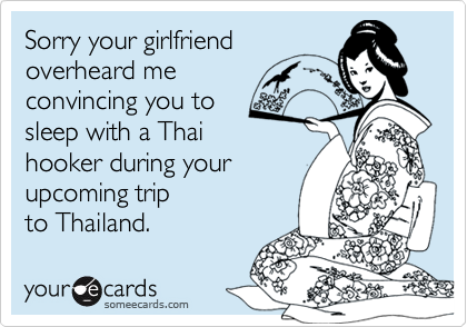 Sorry your girlfriend