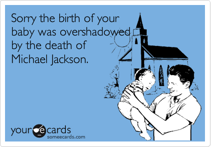 Sorry the birth of your