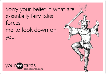 Sorry your belief in what are