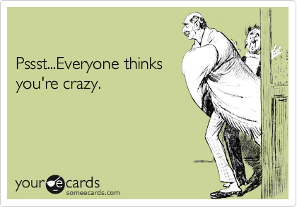 Pssst...Everyone thinks
