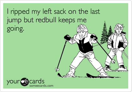 I ripped my left sack on the last jump but redbull keeps megoing.