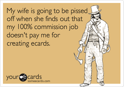 My wife is going to be pissed