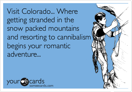 Visit Colorado... Where