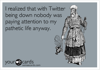 I realized that with Twitter