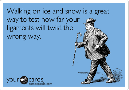 Walking on ice and snow is a great way to test how far your