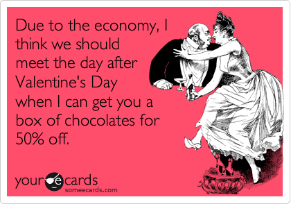 Due to the economy, I