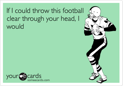 If I could throw this football