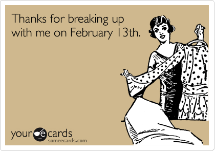 Thanks for breaking up