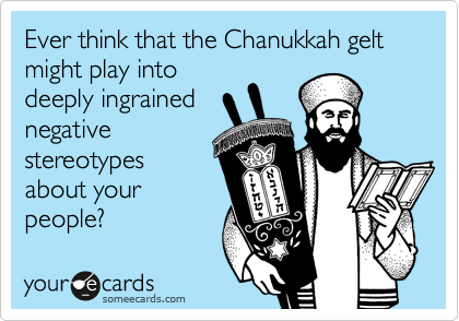 Ever think that the Chanukkah gelt might play into