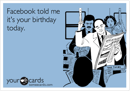 Facebook told me