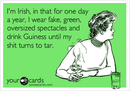 I'm Irish, in that for one day