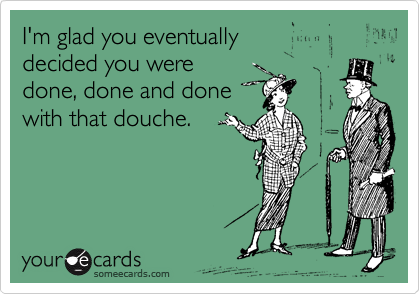 I'm glad you eventually 