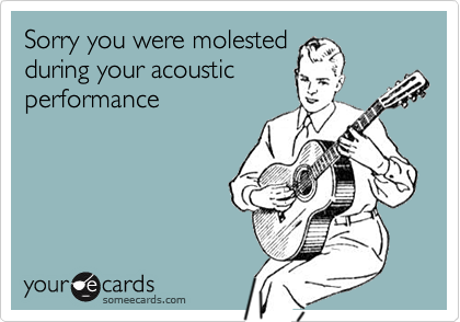 Sorry you were molested