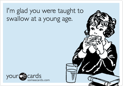 I'm glad you were taught to