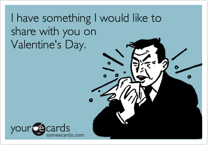 I have something I would like to share with you on