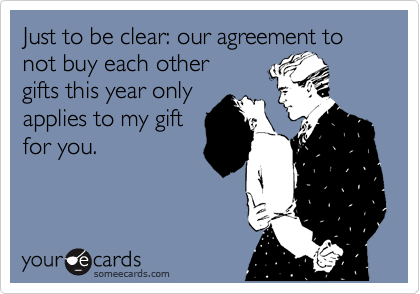 Just to be clear: our agreement to not buy each other