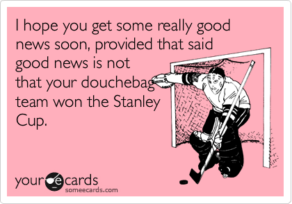 I hope you get some really good news soon, provided that said