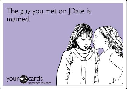 The guy you met on JDate is married.