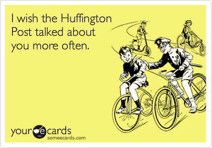I wish the Huffington 