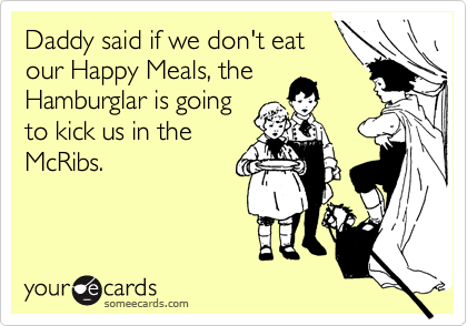 Daddy said if we don't eat