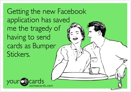 Getting the new Facebook application has saved