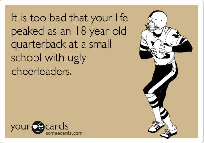 It is too bad that your life