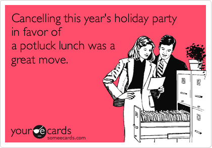 Cancelling this year's holiday party in favor of