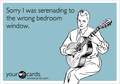 Sorry I was serenading to
