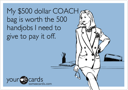 My $500 dollar COACH