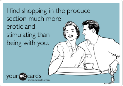I find shopping in the produce section much more