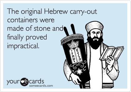 The original Hebrew carry-out containers were