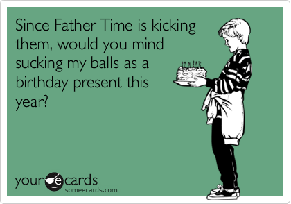 Since Father Time is kicking