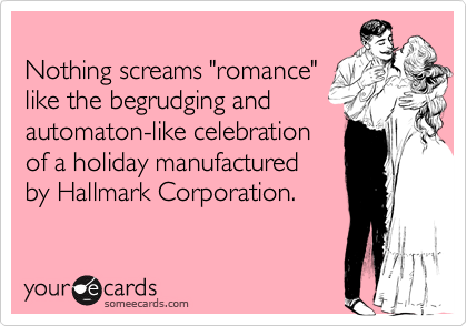 "Nothing screams ""romance""