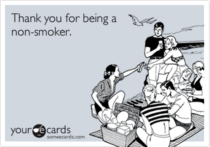Thank you for being anon-smoker.