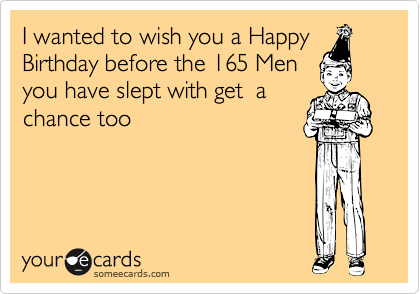I wanted to wish you a Happy