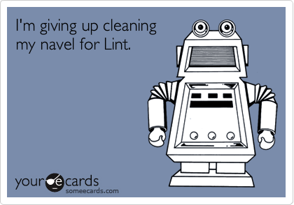 I'm giving up cleaning