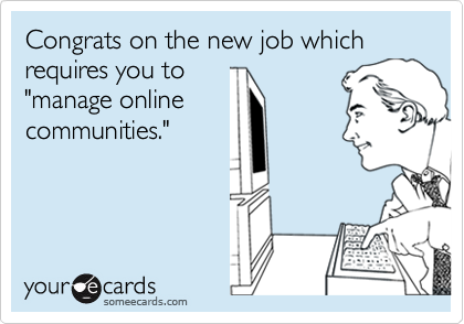 Congrats on the new job which requires you to