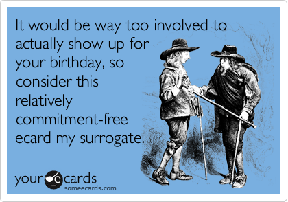 It would be way too involved to actually show up for