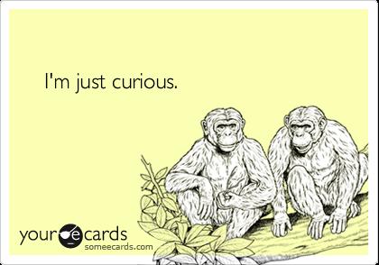 I'm just curious.
