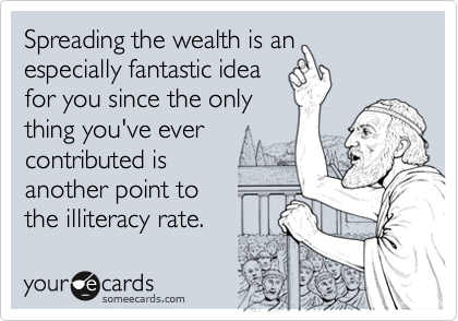 Spreading the wealth is an